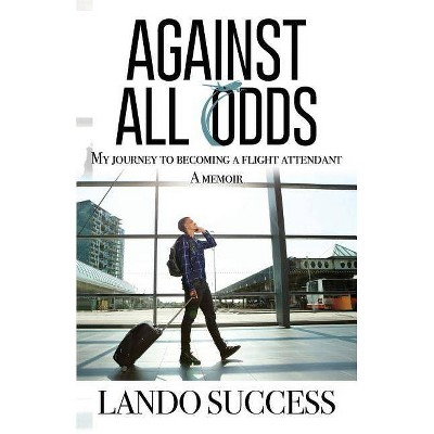 Against All Odds - by  Lando Success (Paperback)