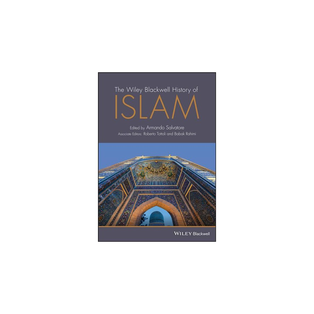 Wiley-Blackwell History of Islam - (Wiley Blackwell Histories of Religion) (Hardcover)
