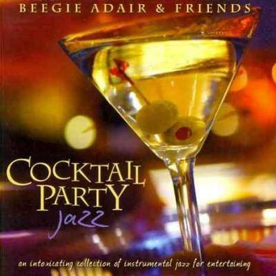 Beegie Adair/Friends - Cocktail Party Jazz: An Intoxicating Collection Of Instrumental Jazz F (CD)