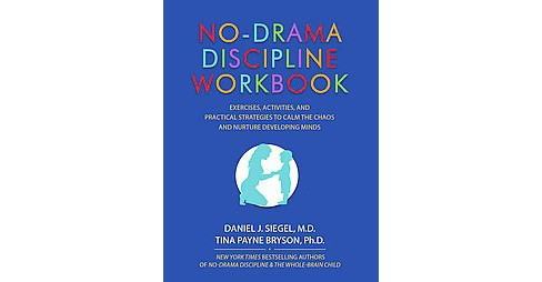 No-Drama Discipline : Exercises, Activities, and Practical Strategies to Calm the Chaos and Nurture - image 1 of 1