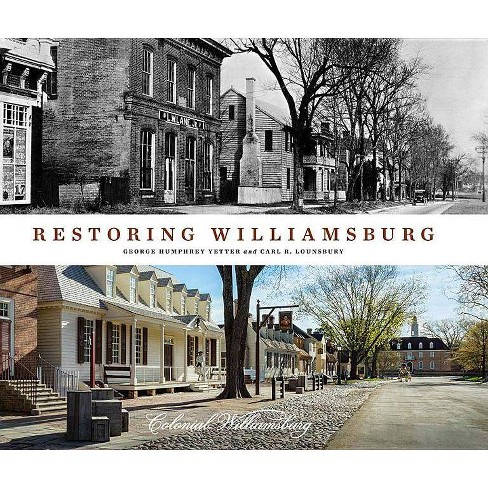 Restoring Williamsburg - by  George Humphrey Yetter & Carl R Lounsbury (Hardcover) - image 1 of 1