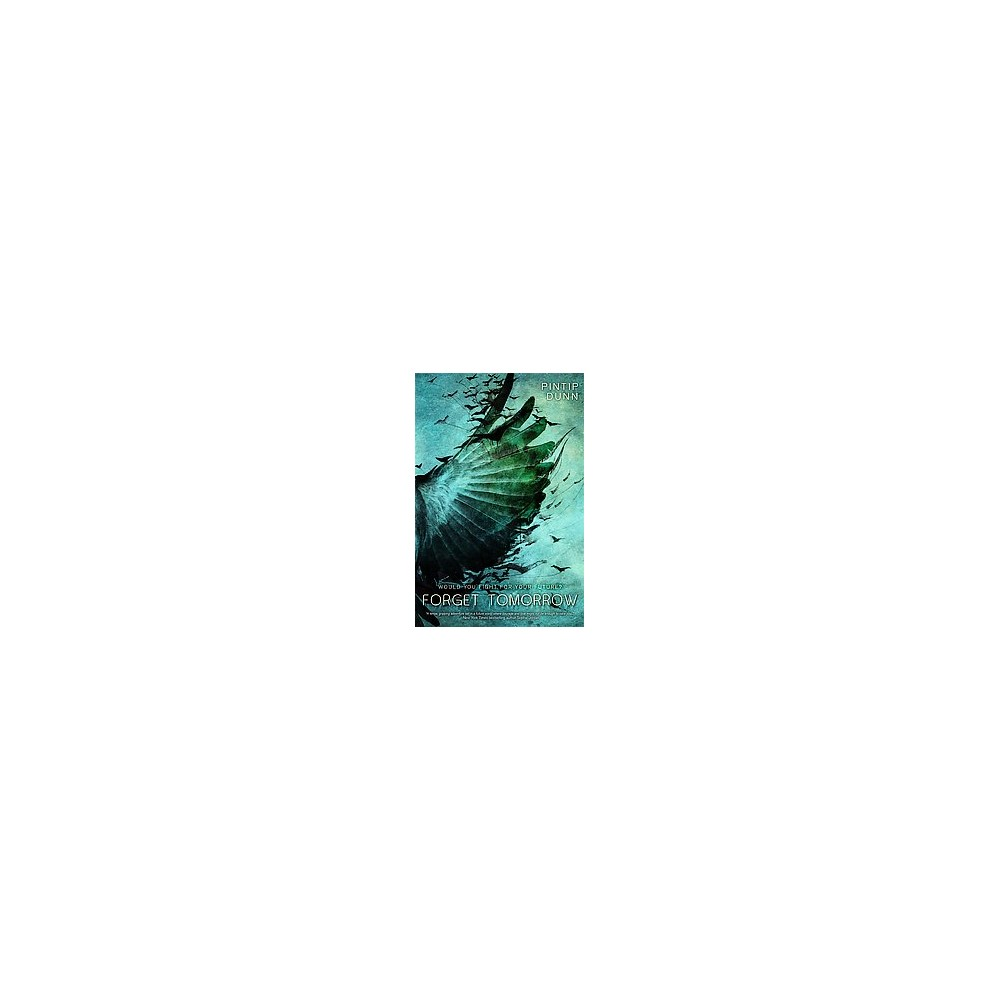 Forget Tomorrow (Hardcover) (Pintip Dunn)