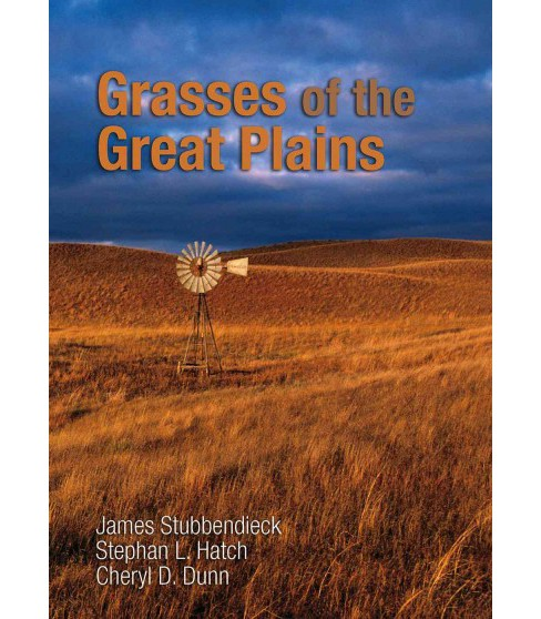 Grasses of the Great Plains (Hardcover) (James Stubbendieck & Stephan L. Hatch & Cheryl D. Dunn) - image 1 of 1