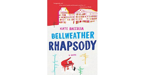 Bellweather Rhapsody (Reprint) (Paperback) (Kate Racculia) - image 1 of 1