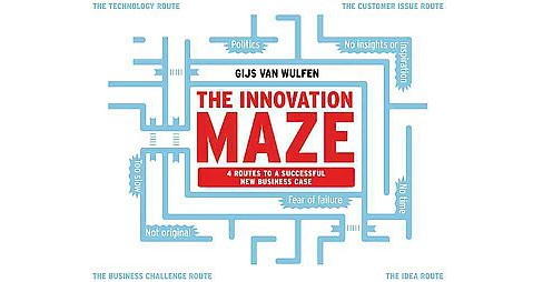 Innovation Maze : 4 Routes to a Successful New Business Case (Paperback) (Gijs Van Wulven) - image 1 of 1