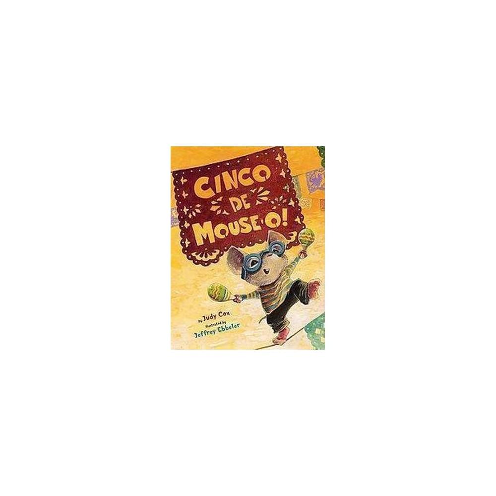Cinco De Mouse-o! (School And Library) (Judy Cox)