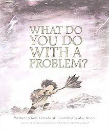 What Do You Do With A Problem? (Hardcover)