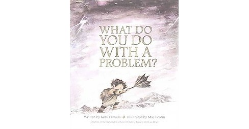 What Do You Do With A Problem? (Hardcover) - image 1 of 1