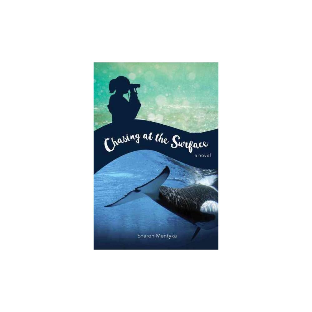 Chasing at the Surface (Hardcover) (Sharon Mentyka)