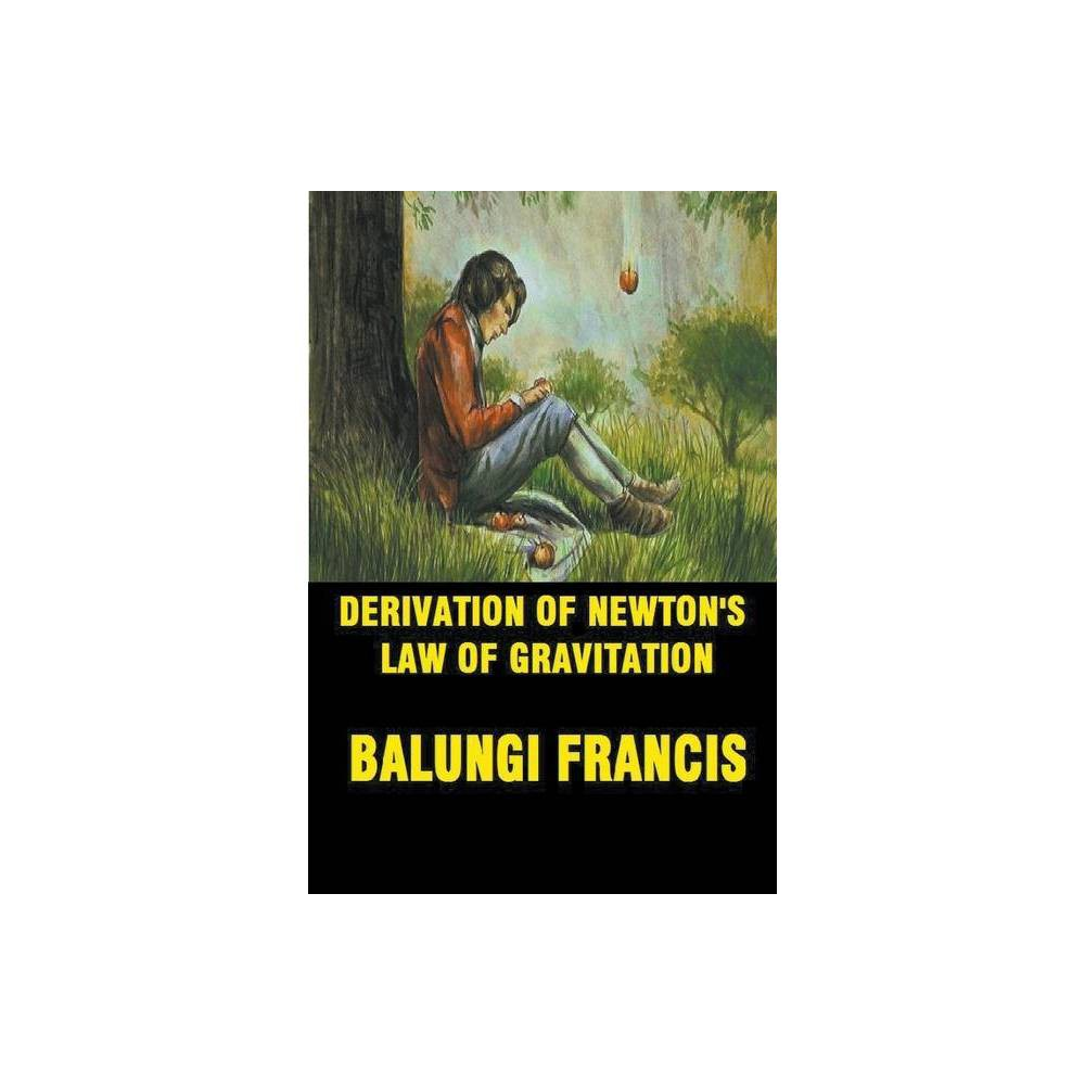 Derivation Of Newton S Law Of Gravitation By Balungi Francis Paperback