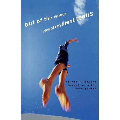 Out of the Woods - (Adolescent Lives) by  Stuart T Hauser & Joseph P Allen & Eve Golden (Paperback) - image 1 of 1