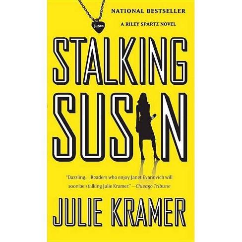 Stalking Susan - (Riley Spartz) by  Julie Kramer (Paperback) - image 1 of 1