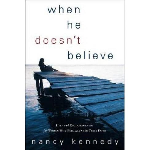 When He Doesn't Believe - by  Nancy Kennedy (Paperback) - image 1 of 1