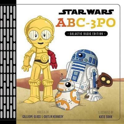 Star Wars ABC-3PO : Galactic Basic Edition (Hardcover) (Calliope Glass & Caitlin Kennedy)