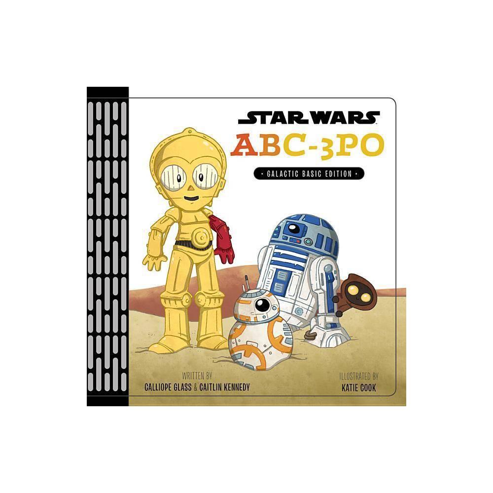 Star Wars Abc 3po Galactic Basic Edition Hardcover Calliope Glass Caitlin Kennedy