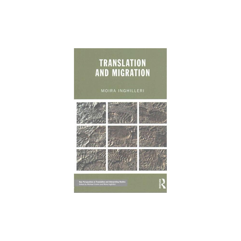 Translation and Migration (Paperback) (Moira Inghilleri)