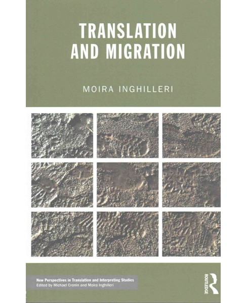 Translation and Migration (Paperback) (Moira Inghilleri) - image 1 of 1