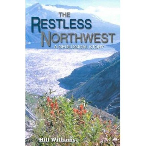 The Restless Northwest - by  Hill Williams (Paperback) - image 1 of 1