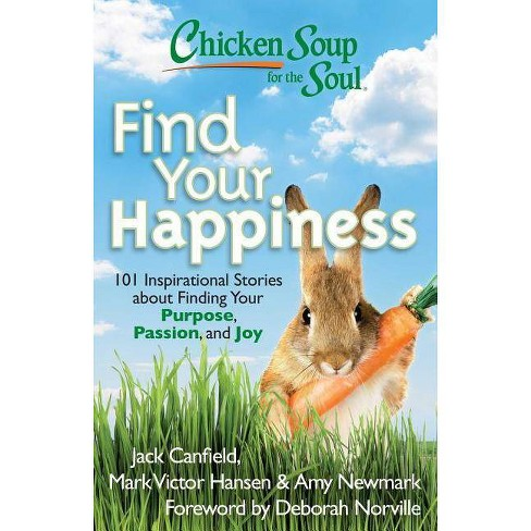 Chicken Soup for the Soul: Find Your Happiness - by  Jack Canfield & Mark Victor Hansen & Amy Newmark - image 1 of 1