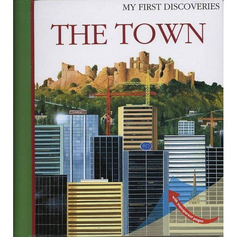 The Town - (My First Discoveries) by  Christian Broutin (Hardcover) - image 1 of 1