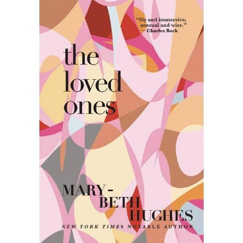 The Loved Ones - by  Mary-Beth Hughes (Paperback) - image 1 of 1