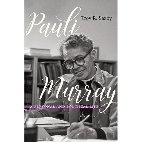 Pauli Murray - by  Troy R Saxby (Hardcover) - image 1 of 1