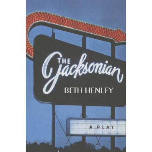 The Jacksonian - by  Beth Henley (Paperback) - image 1 of 1