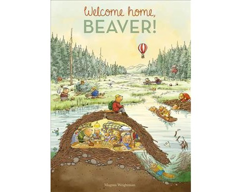 Welcome Home, Beaver -  by Magnus Weightman (Hardcover) - image 1 of 1