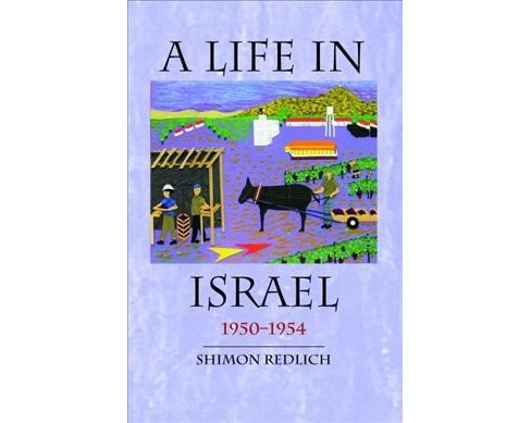 New Life in Israel 1950-1954 -  by Shimon Redlich (Hardcover) - image 1 of 1