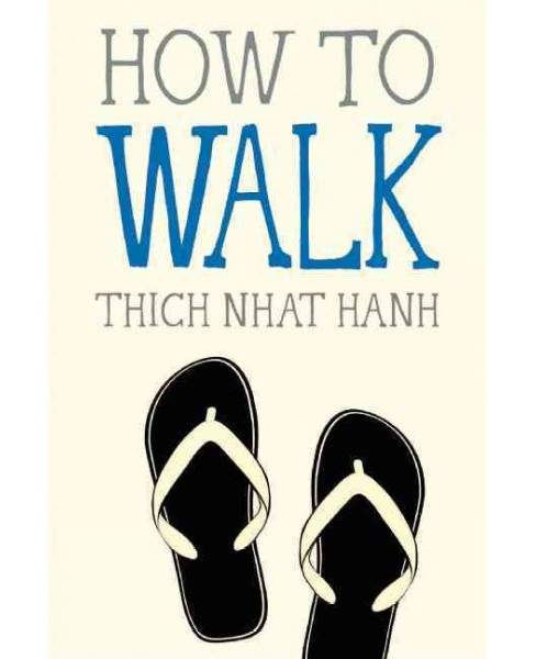 How to Walk (Paperback) (Thich Nhat Hanh) - image 1 of 1
