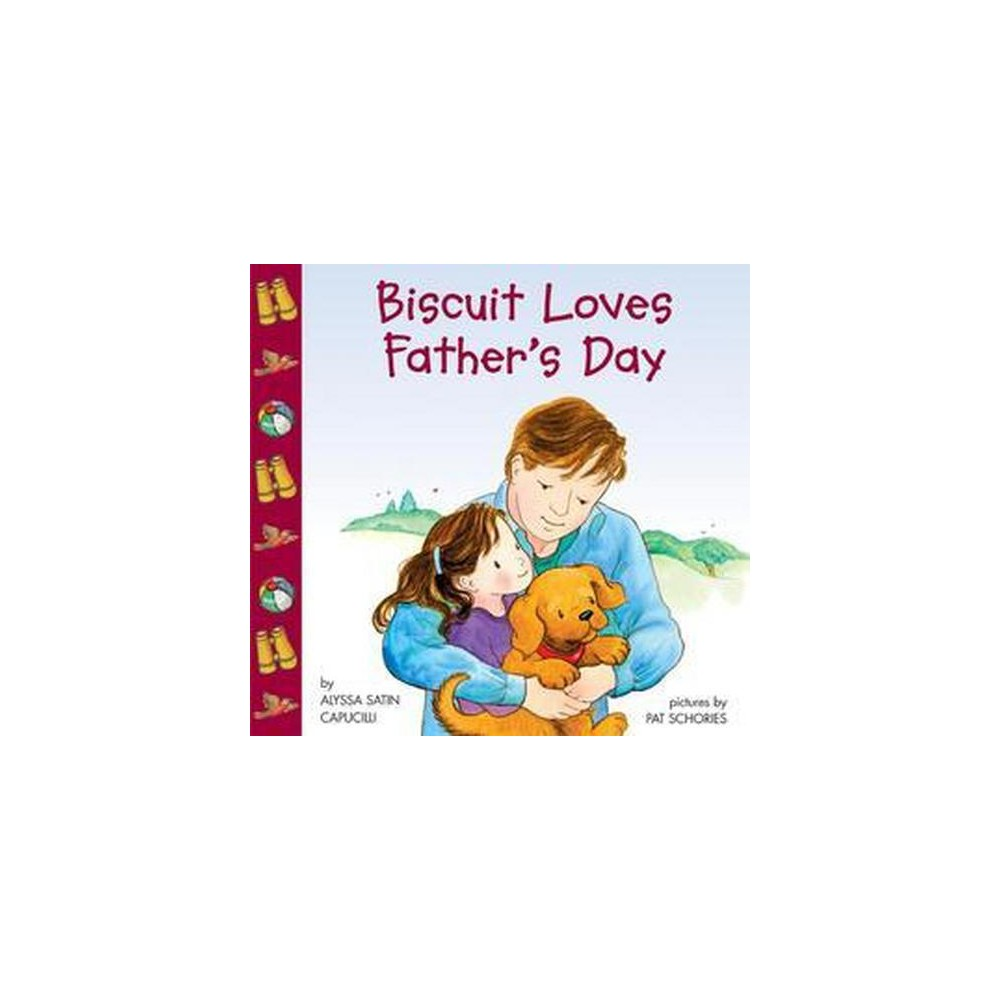Biscuit Loves Father's Day ( Biscuit) (Paperback) by Alyssa Satin Capucilli