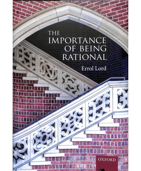 Importance of Being Rational -  by Errol Lord (Hardcover) - image 1 of 1
