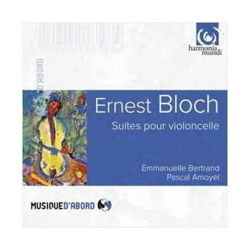 Emmanuelle Bertrand - Bloch: Cello Suites, Meditation Hebraique, From Jewish Life, Nirvana, Nigun (CD) - image 1 of 1