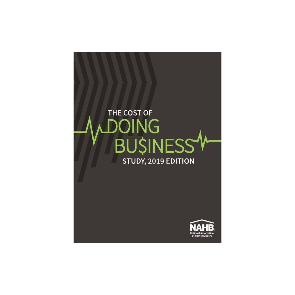 The Cost of Doing Business Study, 2019 Edition - (Paperback)