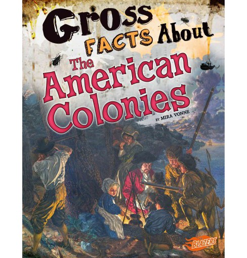 Gross Facts About the American Colonies (Paperback) (Mira Vonne) - image 1 of 1