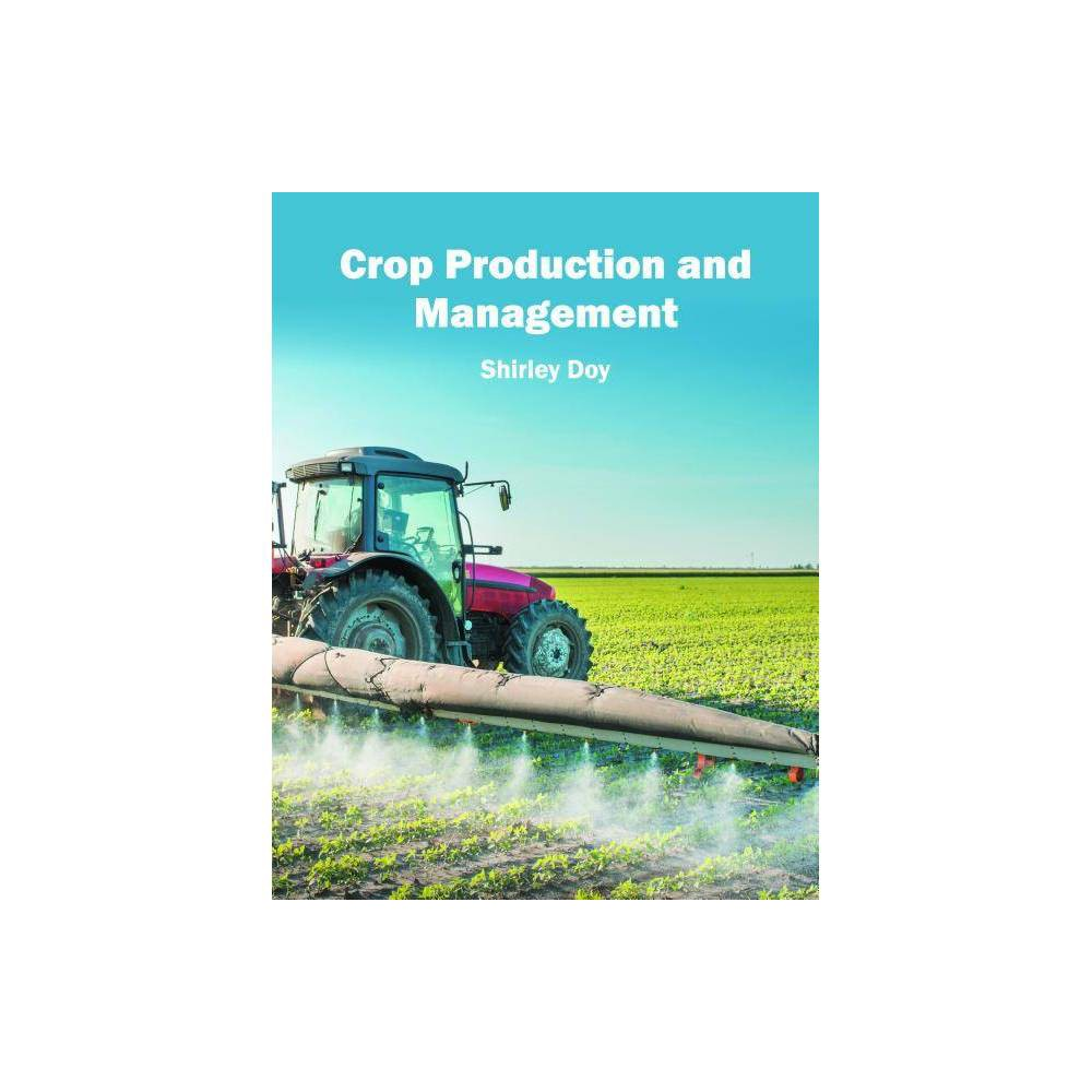 Crop Production and Management - (Hardcover)