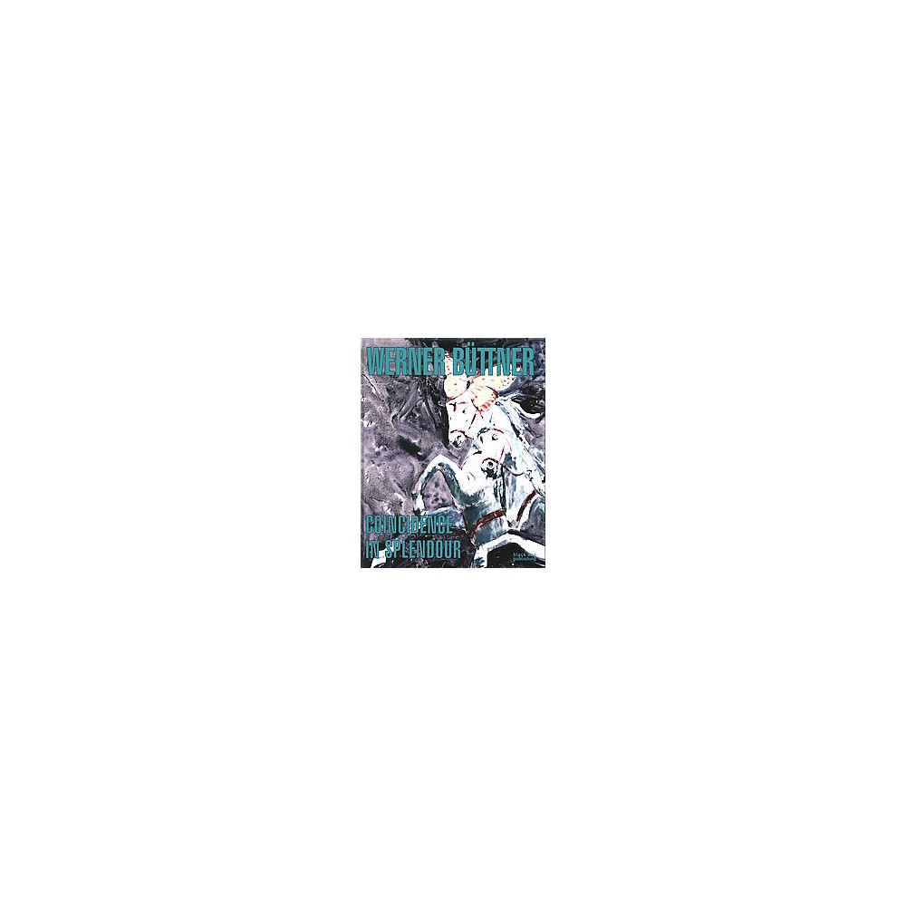 Werner Buttner : Coincidence in Splendour (Hardcover)
