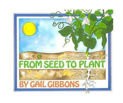 From Seed to Plant (Reprint) (Paperback) (Gail Gibbons) - image 1 of 1