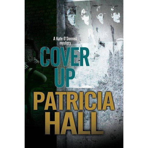 Cover Up - (Kate O'Donnell Mystery) by  Patricia Hall (Hardcover) - image 1 of 1
