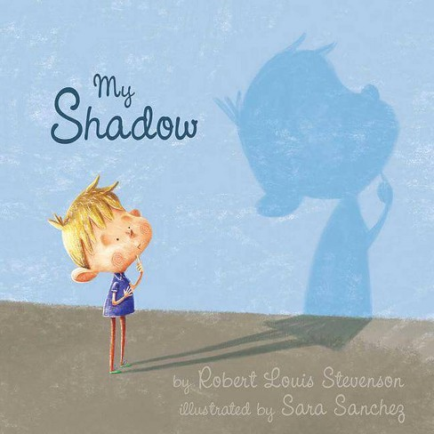 My Shadow - by  Robert Louis Stevenson (Hardcover) - image 1 of 1