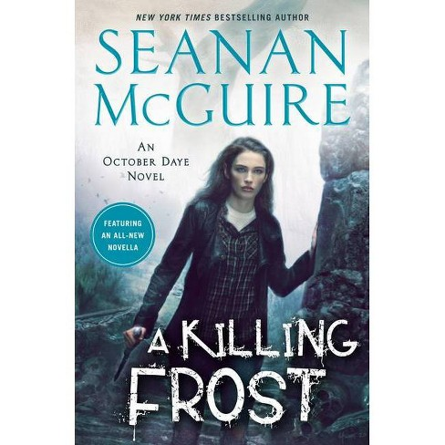 A Killing Frost - (October Daye) by  Seanan McGuire (Hardcover) - image 1 of 1