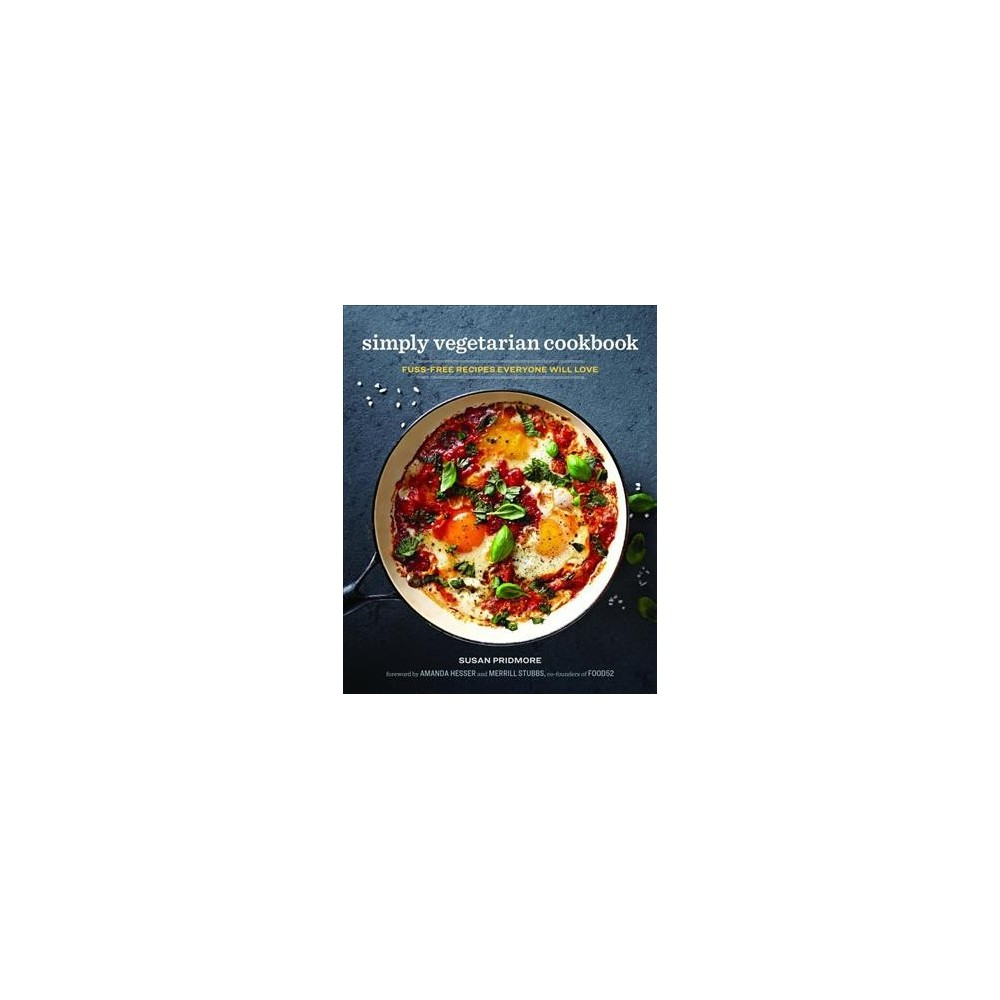 Simply Vegetarian Cookbook : Fuss-free Recipes Everyone Will Love - by Susan Pridmore (Paperback)