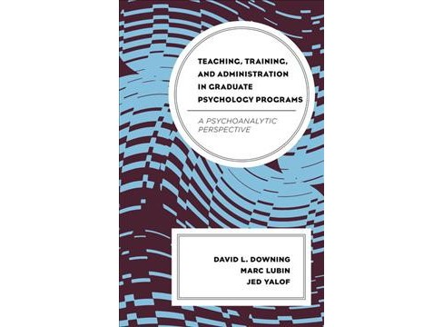 Teaching, Training, and Administration in Graduate Psychology Programs : A Psychoanalytic Perspective - image 1 of 1