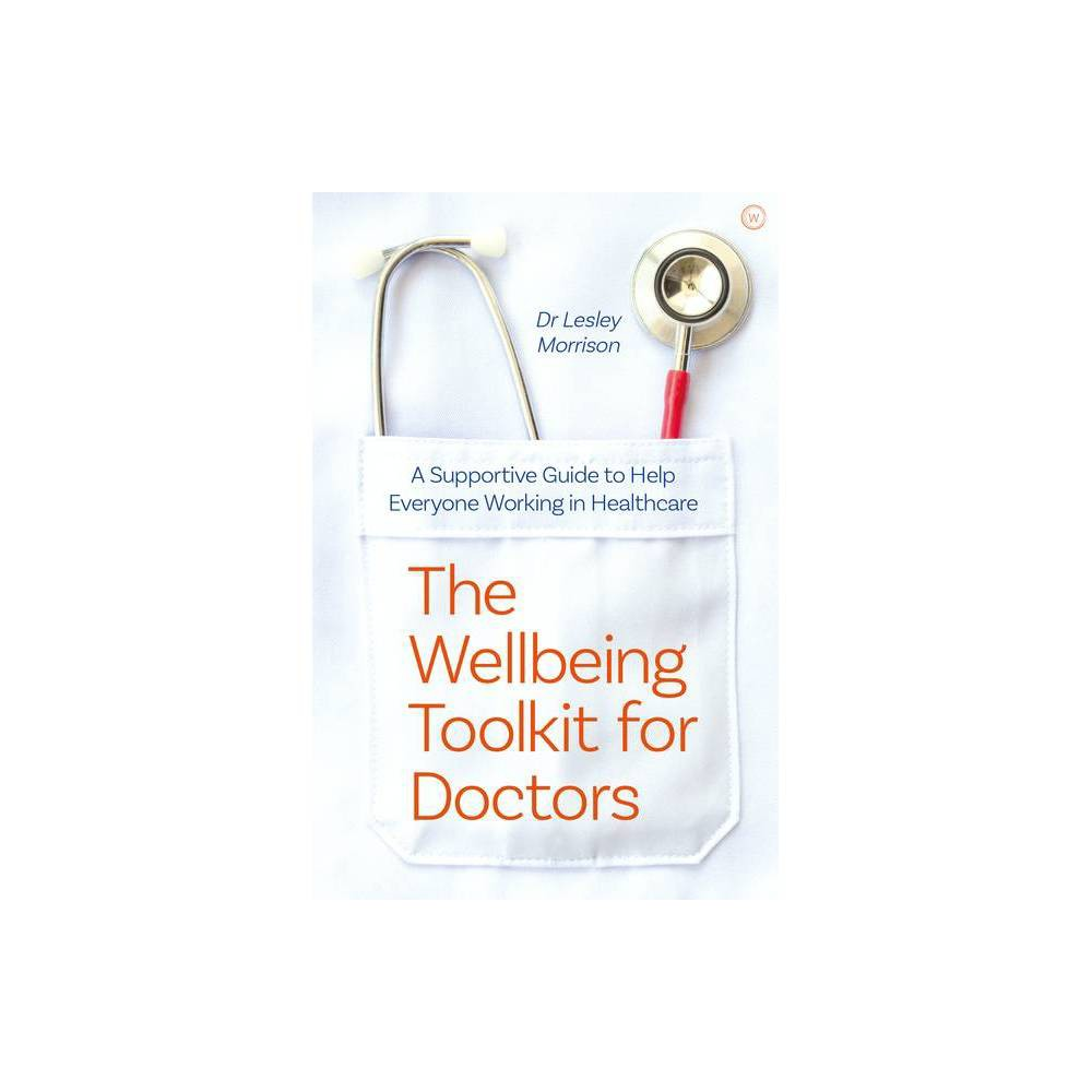 The Wellbeing Toolkit For Doctors By Lesley Morrison Paperback