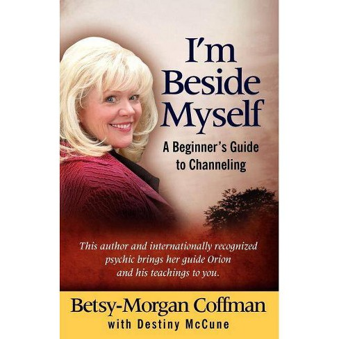 I'm Beside Myself! - by  Betsy-Morgan Coffman (Paperback) - image 1 of 1