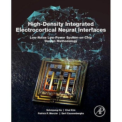 High-Density Integrated Electrocortical Neural Interfaces - by  Sohmyung Ha & Chul Kim & Patrick P Mercier & Gert Cauwenberghs (Paperback)