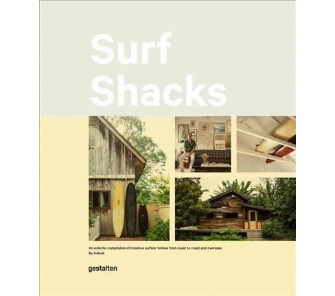 Surf Shacks : An eclectic compilation of surfers' homes from coast to coast (Hardcover) (Indoek) - image 1 of 1