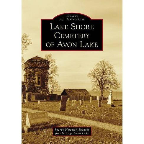 Lake Shore Cemetery of Avon Lake - (Paperback) - image 1 of 1