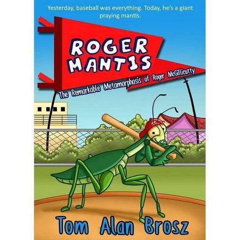 Roger Mantis - by  Tom Alan Brosz (Paperback) - image 1 of 1
