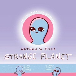 Strange Planet - by Nathan W Pyle (Hardcover)